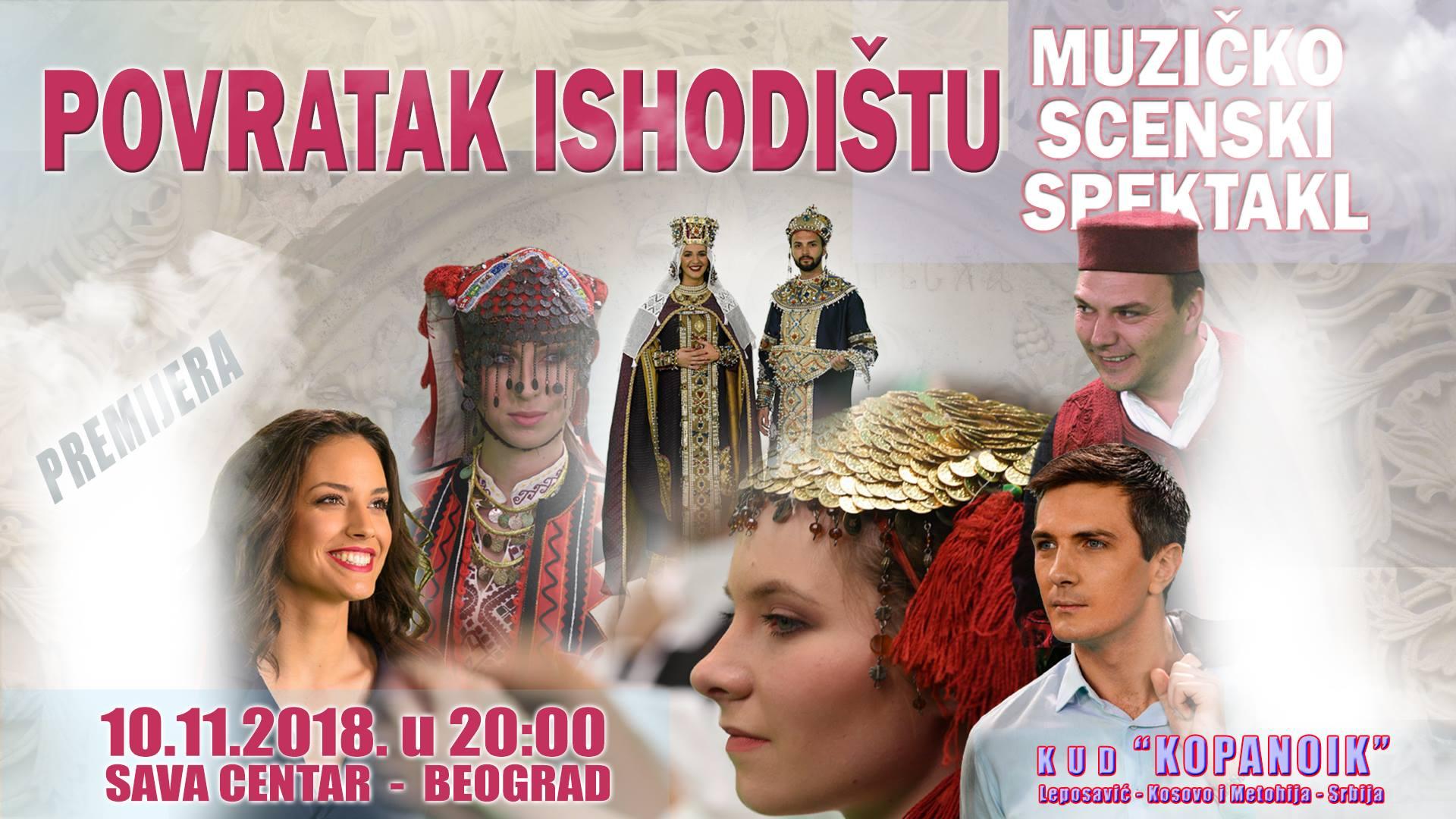 Povratak Ishodištu - Sava Centar 10. novembar od 20 časova - muzičko scenski nastup KUD-a Kopaonik iz Leposavića